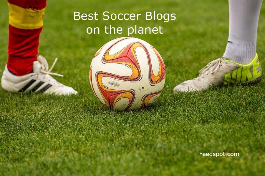 Top 100 Soccer Blogs Every Football Fan Must Read in 2019