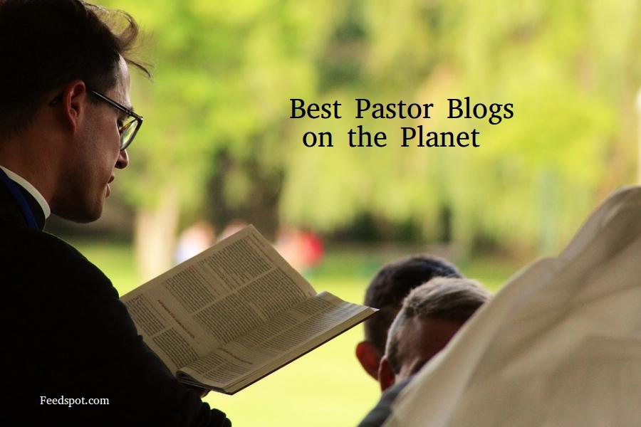 Top 60 Pastor Blogs, Websites & Newsletters For Christians