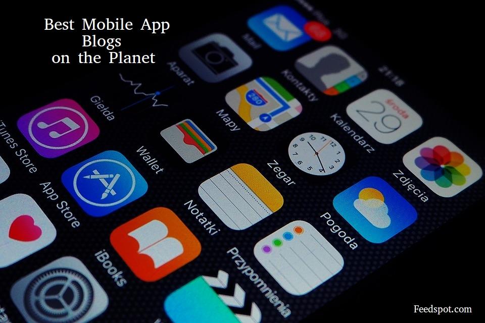 Top 100 Mobile App Blogs & Websites For Mobile App Industry