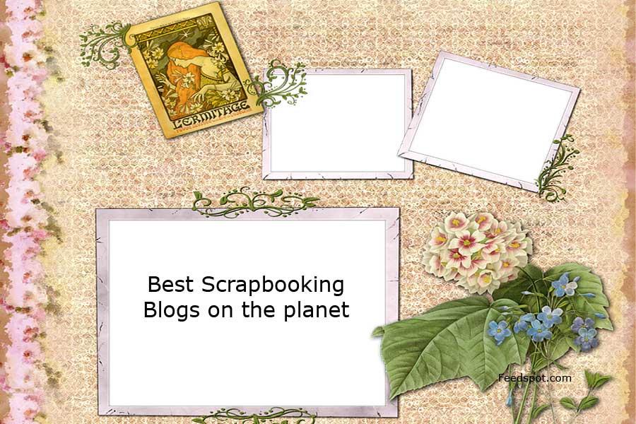 Top 100 Scrapbooking Blogs And Websites For Scrapbookers In 2018