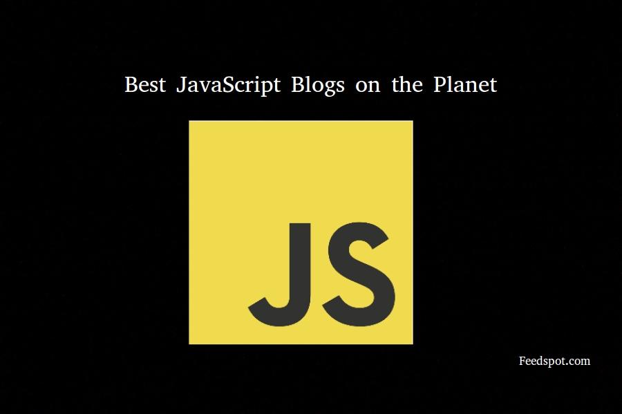 Top 30 JavaScript Blogs & Websites For JavaScript Developers in 2019