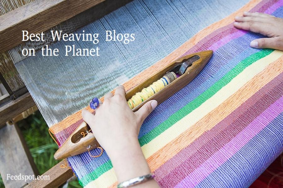 Top 100 Weaving Blogs & Websites for Weavers & Weaving Enthusiasts