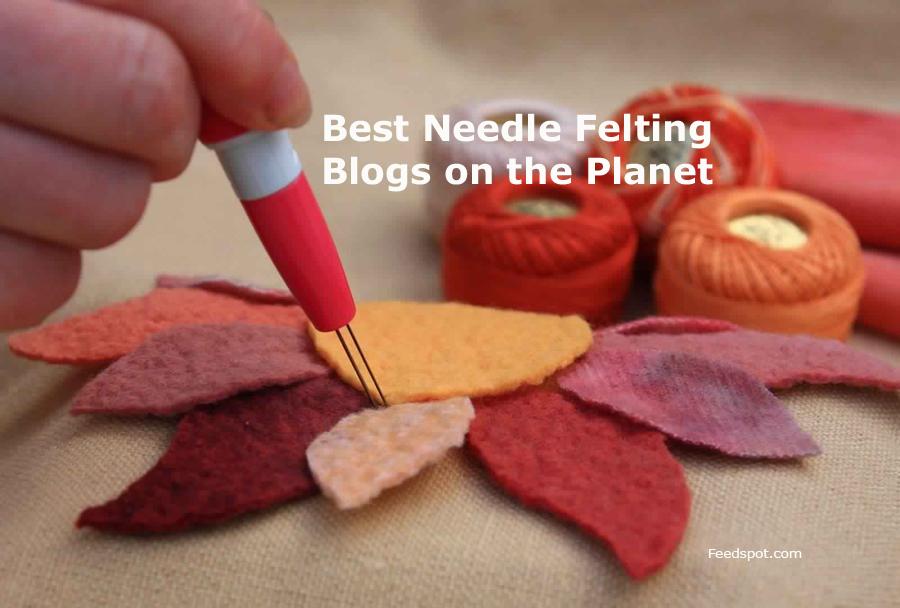 Top 50 Needle Felting Blogs and Websites   Felt Craft Blogs