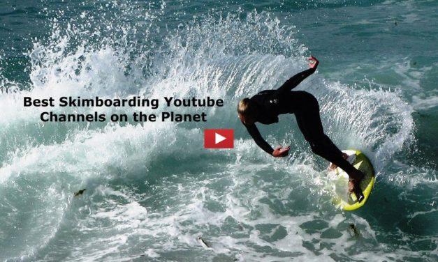 Top 15 Skimboarding Youtube Channels To Follow In 2018