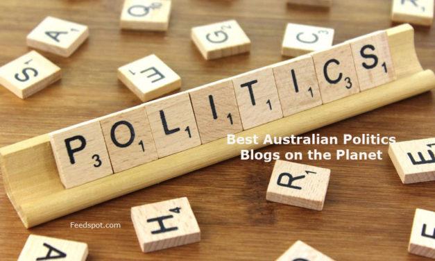 Top 10 Australian Politics Blogs And Websites In 2018