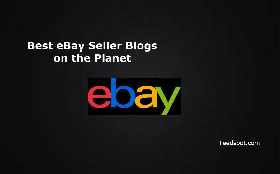 Top 10 Ebay Seller Blogs Websites Influencers In 2020