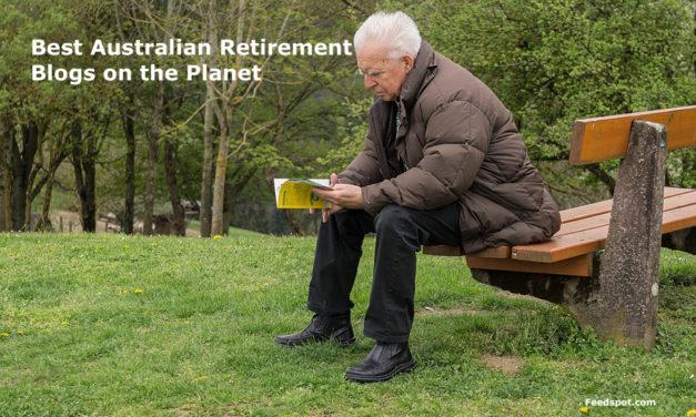 Top 10 Australian Retirement Blogs, News Websites & Newsletters in 2018