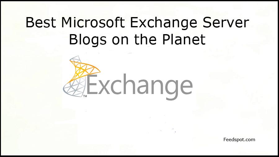 Top 10 Microsoft Exchange Server Blogs, Websites