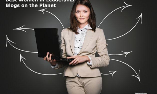 Top 20 Women In Leadership Blogs, Websites & Newsletters in 2018