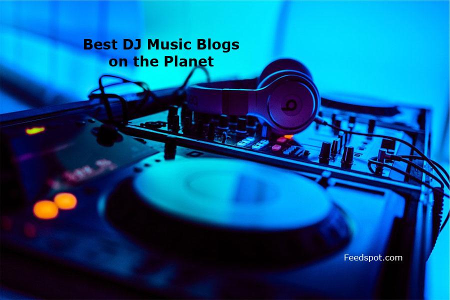 Top 15 DJ Music Blogs, News Websites & Newsletters in 2019