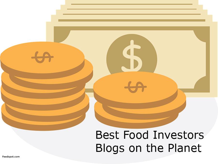 Top 30 Food Investors Blogs, Websites & Newsletters To