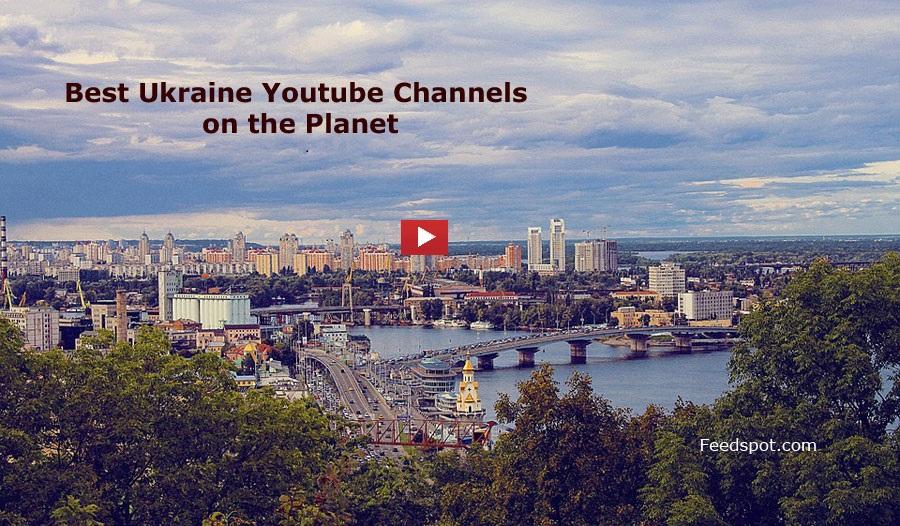 Top 50 Ukraine Youtube Channels To Follow in 2019