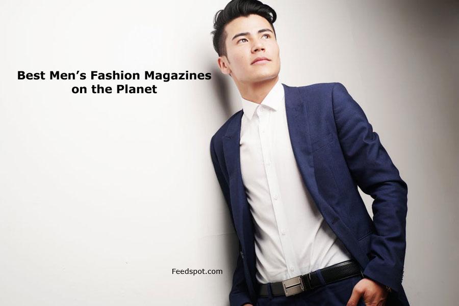 Top 10 Men's Fashion Magazines, Publications & Ezines In 2019