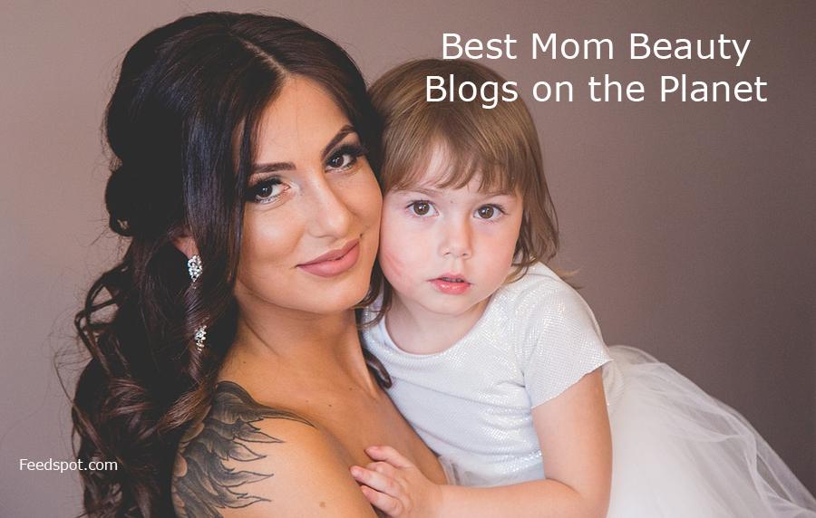 Top 15 Mom Beauty Blogs, Websites & Newsletters To Follow in