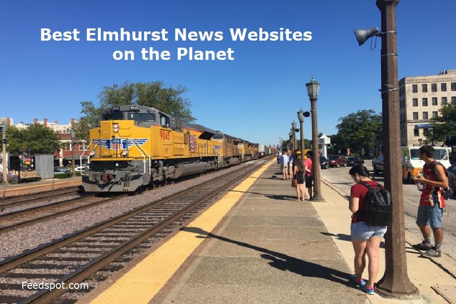 Top 5 Elmhurst News Websites To Follow in 2020 (City in Illinois)