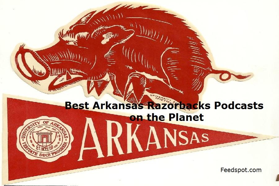 Top 10 Arkansas Razorbacks Podcasts You Must Follow in 2020