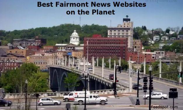 Top 2 Fairmont News Websites To Follow in 2020 (City in West Virginia)